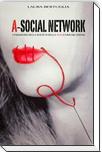 Pubblicazioni di Laura Bertuglia/A-SOCIAL NETWORK – CRISALIDE